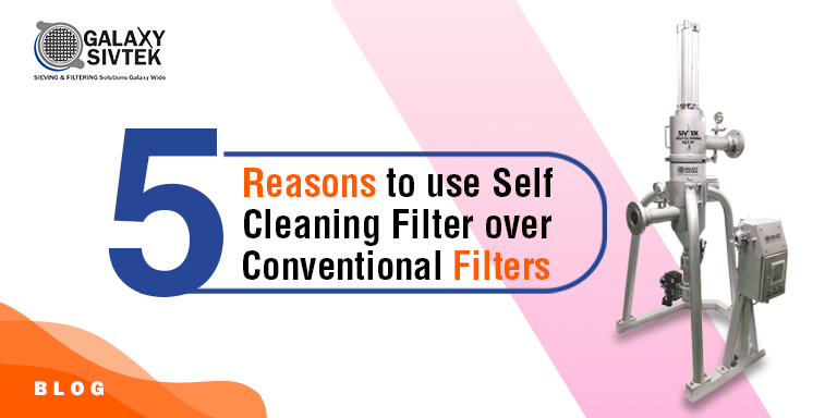 Top 5 Reasons to Use Self-Cleaning Filter