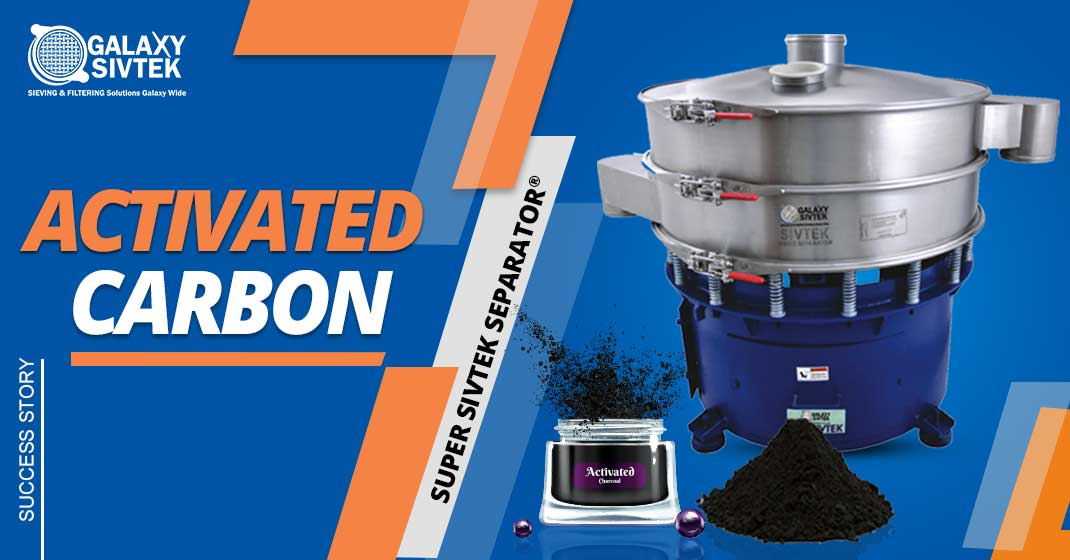 Vibro Sifter for sieving activated carbon