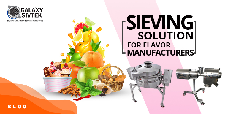 Sieving solution for Flavour Manufacturers.