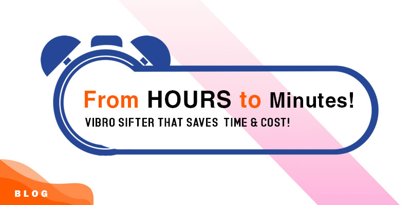 From Hours to Minutes! Vibro Sifter that Saves Time & Cost!