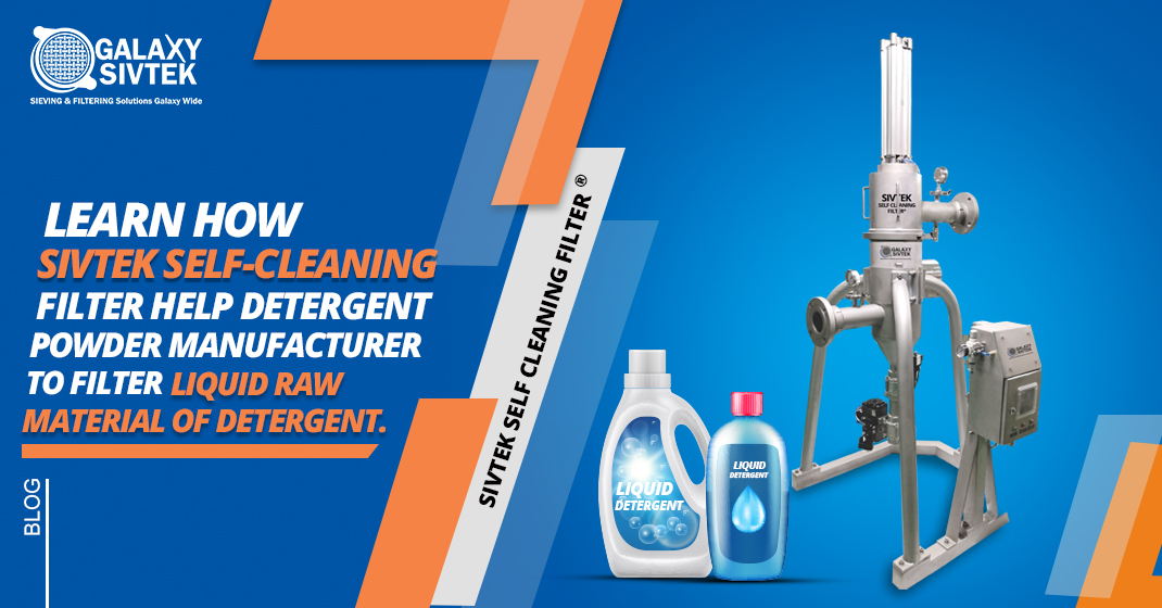 Learn how Self-Cleaning Filter is helpful to manufacture detergent powder.