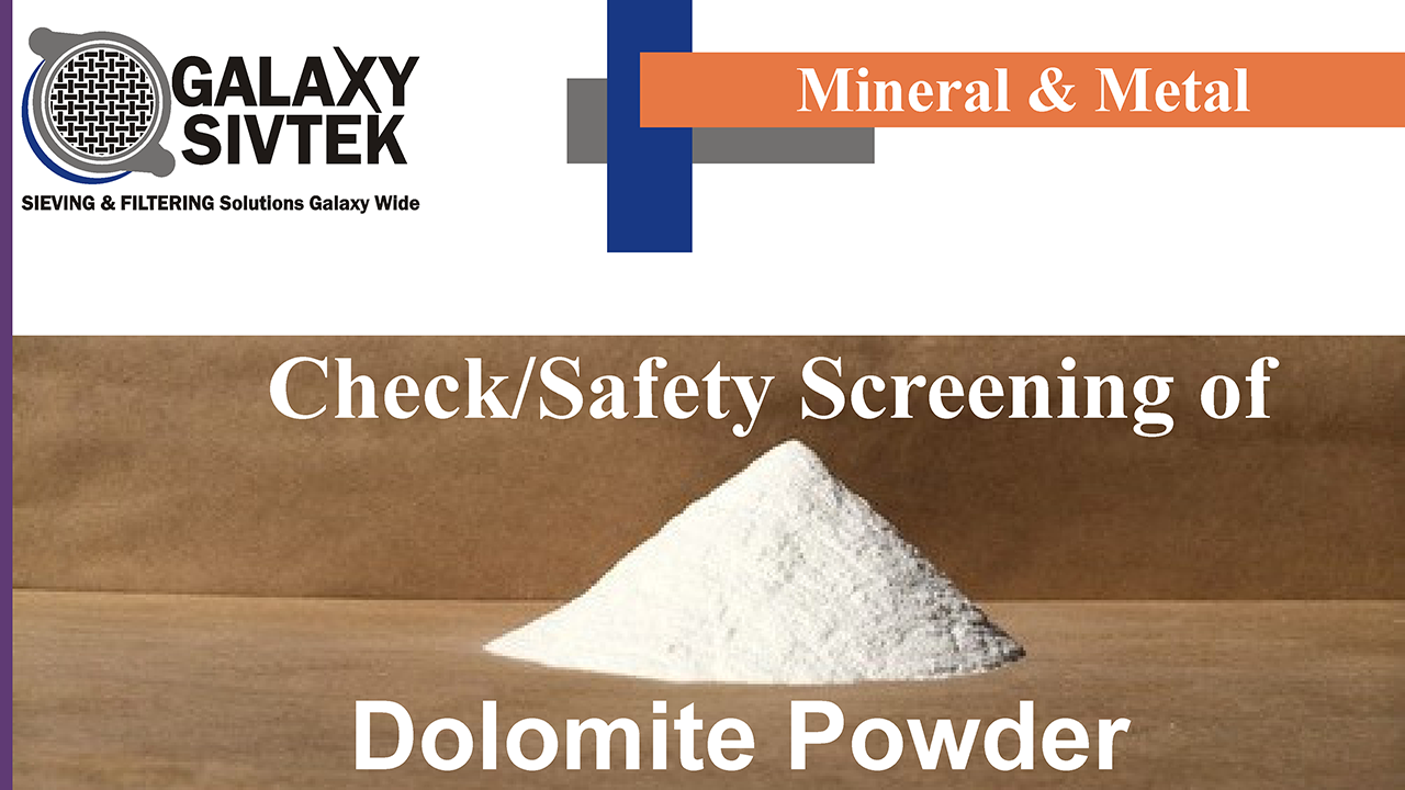 Check/Safety Screening of Dolomite Powder | Galaxy Sivtek