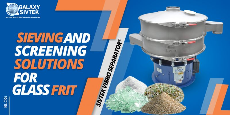Sieving Solutions For Glass Frit