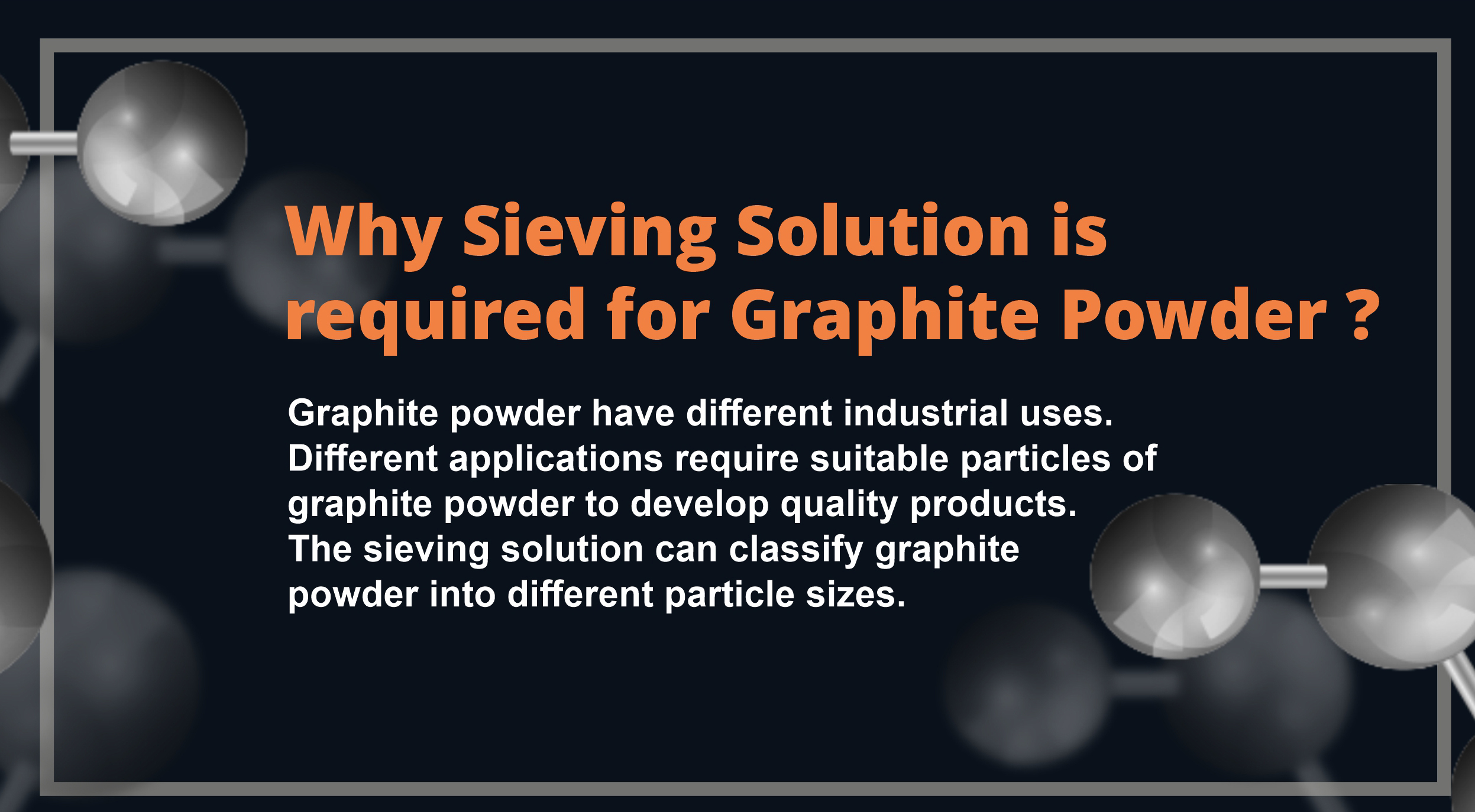 Why Sieving Required For Graphite Powder