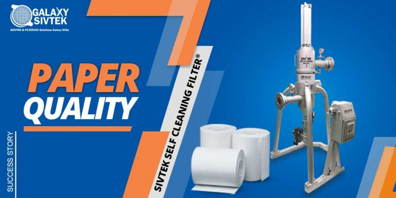 Improve paper quality with self-cleaning filter