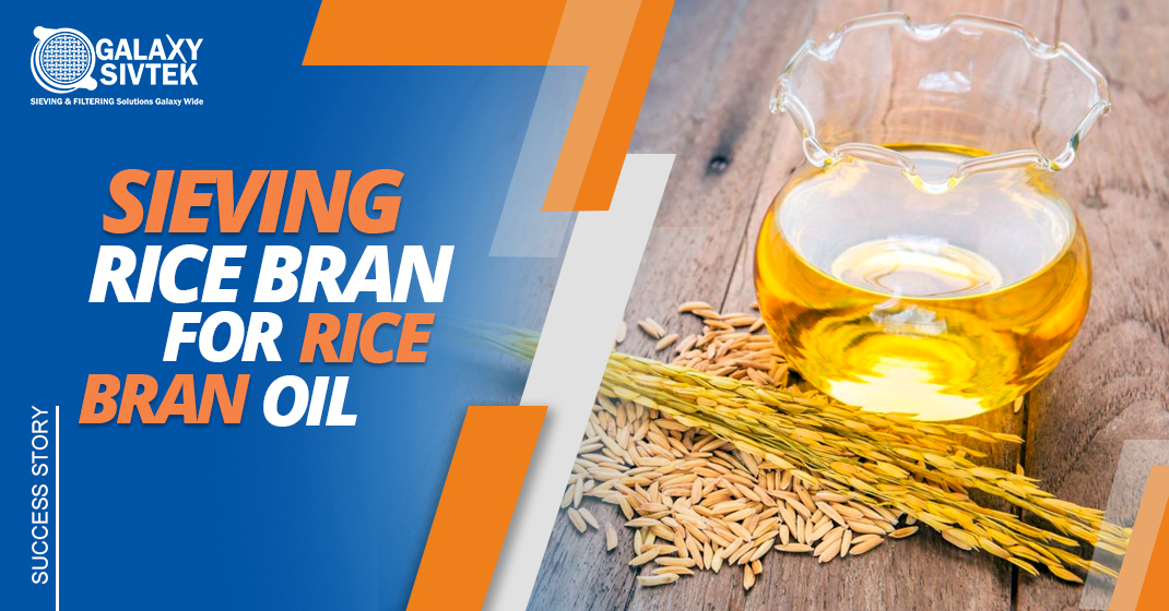 Success Story: Sieving Rice Bran for Rice Bran Oil