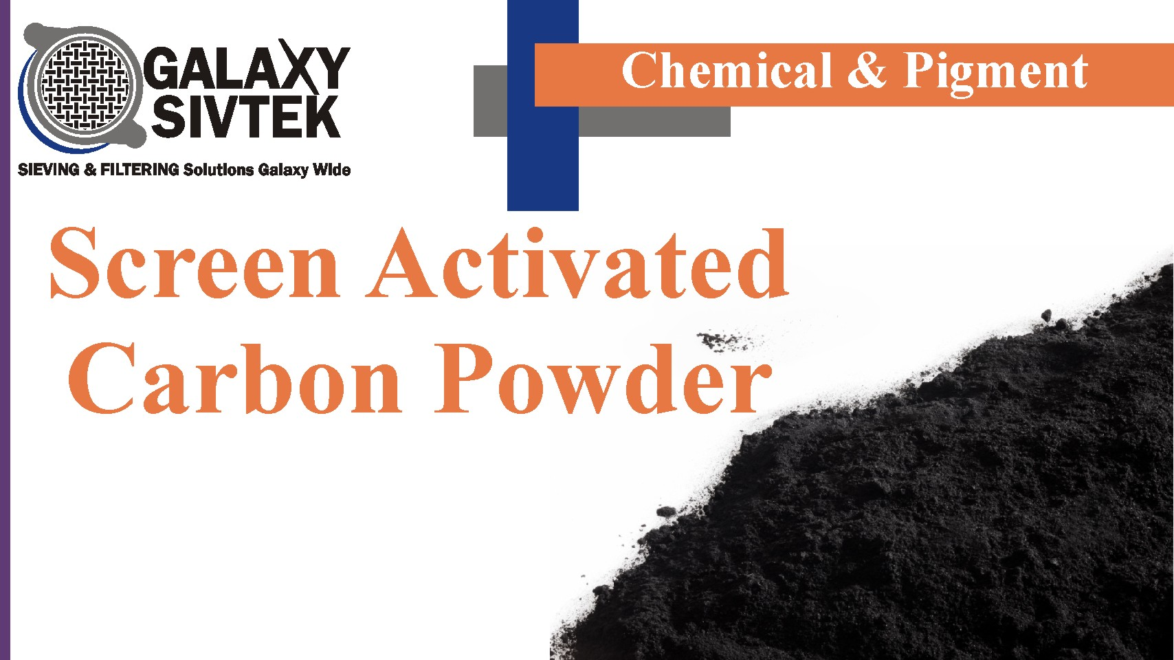 Screen Activated Carbon Powder | Galaxy Sivtek